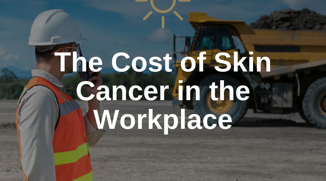 Could Corporate Skin Checks Reduce the Cost of Skin Cancer in the Workplace